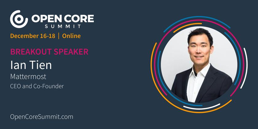 Cover image for OCS 2020 Breakout: Ian Tien, Co-Founder/CEO of Mattermost